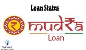 Mudra Loan Status